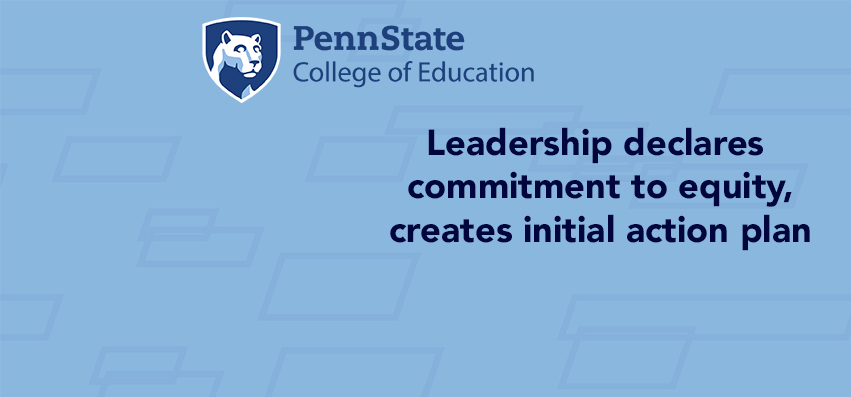 College of Education leadership declares commitment to equity, creates initial action plan